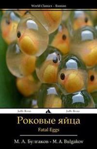 Fatal Eggs: Rokovye Yajtsa