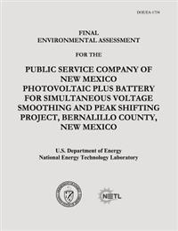 Final Environmental Assessment for the Public Service Company of New Mexico Photovoltaic Plus Battery for Simultaneous Voltage Smoothing and Peak Shif