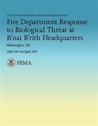 Fire Department Response to Biological Threat at B'Nai B'Rith Headquarters, Washington, DC