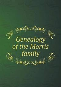 Genealogy of the Morris Family