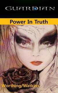 Guardian-Power in Truth