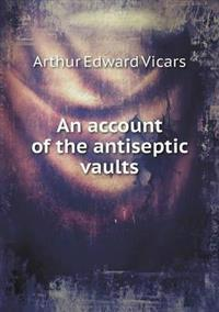 An Account of the Antiseptic Vaults