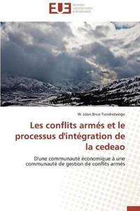 Les Conflits Armes Et Le Processus D'Integration de La Cedeao