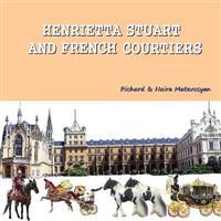 Henrietta Stuart and French Courtiers