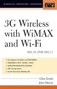 3G Wireless With WiMAX and Wi-Fi: 802.16 and 802.11