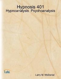 Hypnosis 401 - Hypnoanalysis - Psychoanalysis