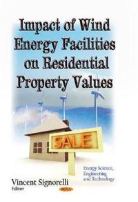 Impact of Wind Energy Facilities on Residential Property Values