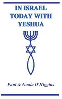 In Israel Today with Yeshua: A Study Guide for Pilgrims