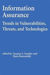 Information Assurance: Trends in Vulnerabilities, Threats, and Technologies