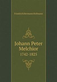 Johann Peter Melchior 1742-1825