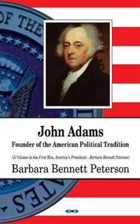John Adams, Founder of the American Political Tradition
