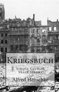 Kriegsbuch: Simple German Short Stories