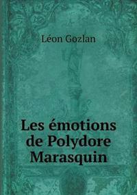 Les Emotions de Polydore Marasquin