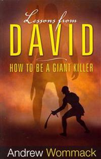 Lessons from David: How to Be a Giant Killer