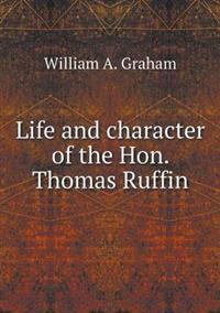 Life and Character of the Hon. Thomas Ruffin