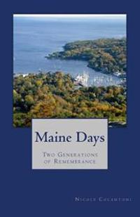 Maine Days: Two Generations of Remembrance