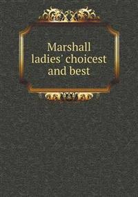 Marshall Ladies' Choicest and Best