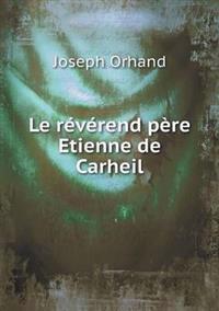 Le Reverend Pere Etienne de Carheil