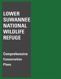 Lower Suwannee National Wildlife Refuge Comprehensive Conservation Plan