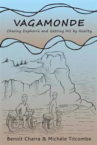 Vagamonde: Chasing Euphoria and Getting Hit by Reality