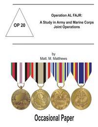 Operation Al Fajr: A Study in Army and Marine Corps Joint Operations: Occasional Paper 20