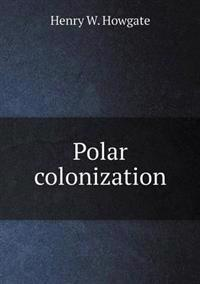 Polar Colonization