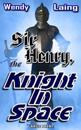 Sir Henry, Knight in Space: Large Print