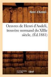 Oeuvres de Henri d'Andeli, Trouv�re Normand Du Xiiie Si�cle, (�d.1881)