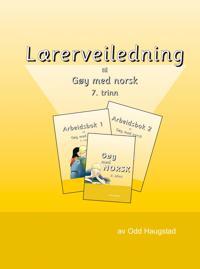 Lærerveiledning til leseverket Gøy med norsk for 7. trinn - Odd Haugstad   Inprintwriters.org