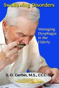 Swallowing Disorders: Managing Dysphagia in the Elderly