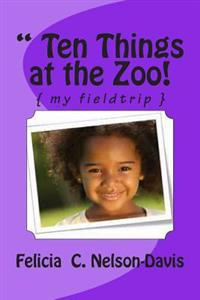 """ Ten Things at the Zoo!: { My Fieldtrip }"
