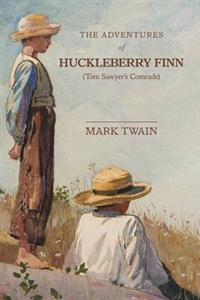 The Adventures of Huckleberry Finn: Tom Sawyer's Comrade