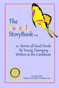 The Butterfly Storybook (2013): Stories Written by Children for Children. Authored by Caribbean Children Age 7-11