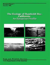 The Ecology of Humboldt Bay, California: An Estuarine Profile