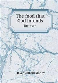 The Food That God Intends for Man