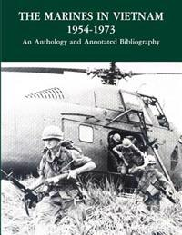The Marines in Vietnam, 1954-1973: An Anthology and Annotated Bibliography