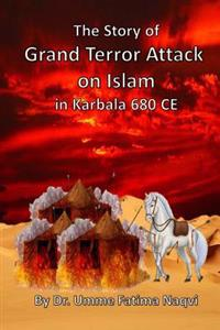 The Story of Grand Terror Attack on Islam in Karbala 680 Ce