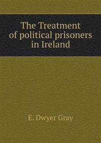 The Treatment of Political Prisoners in Ireland