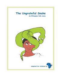 The Ungrateful Snake: The Ungrateful Snake: An Ethiopian Folk Story Adapted for Children