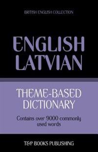 Theme-Based Dictionary British English-Latvian - 9000 Words