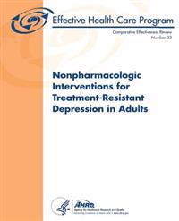 Nonpharmacologic Interventions for Treatment-Resistant Depression in Adults: Comparative Effectiveness Review Number 33