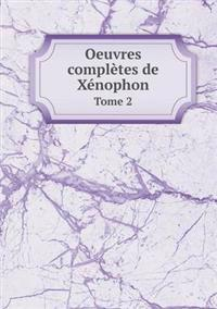 Oeuvres Completes de Xenophon Tome 2
