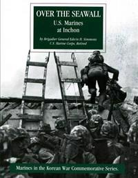 Over the Seawall: U.S. Marines at Inchon