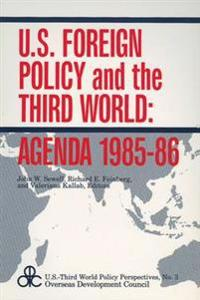 U.S. Foreign Policy and the Third World: Agenda 1985-86