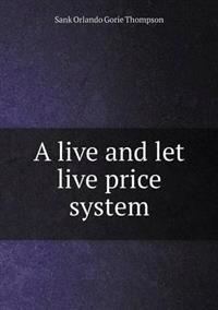A Live and Let Live Price System