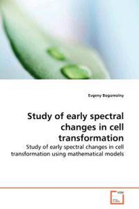 Study of Early Spectral Changes in Cell Transformation