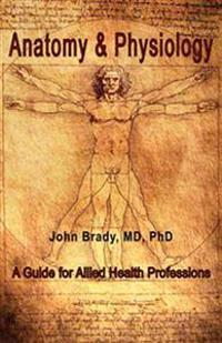Anatomy and Physiology: A Guide for Allied Health Professions