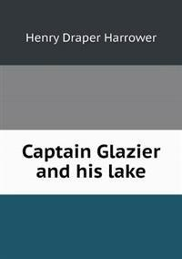 Captain Glazier and His Lake