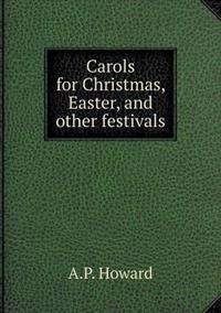 Carols for Christmas, Easter, and Other Festivals