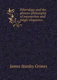 Etherology and the Phreno-Philosophy of Mesmerism and Magic Eloquence